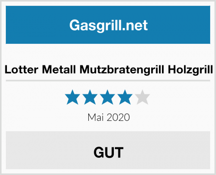 Lotter Metall Mutzbratengrill Holzgrill Test