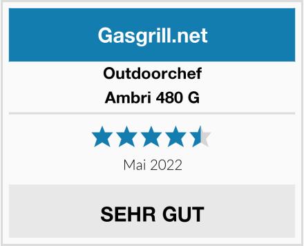 Outdoorchef Ambri 480 G Test
