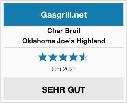 Char Broil Oklahoma Joe's Highland Test